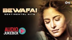 Bewafai - Sentimental Hits - Non Stop Sad Songs - Audio Jukebox