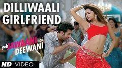 """Dilli waali Girlfriend"" Yeh Jawaani Hai Deewani Video Song   Ranbir Kapoor Deepika Padukone"
