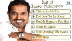 Hits Of Shankar Mahadevan (Jukebox)