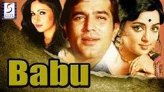 Babu | Full Hindi Movie | Rajesh Khanna | Hema Malini | Mala Sinha | Rati Agnihotri