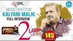 Lakshmi& 39;s NTR Music Director Kalyani Malik Full Interview Frankly with TNR 145