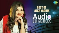 Best Of Alka Yagnik - Audio Jukebox - Bollywood Superhit Songs