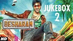 """Besharam"" Movie: Full Songs (Remix) Jukebox 2 [2013] - Ranbir Kapoor Pallavi Sharda"