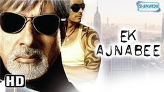 Ek Ajnabee (HD) Amitabh Bachchan Arjun Rampal Perizad Zorabian - Bollywood Movie With Eng Subtile