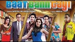 Baat Bann Gayi Full Hindi Movie 2013 | Ali Fazal, Gulshan Grover, Anisa Butt | Bollywood HD Movies