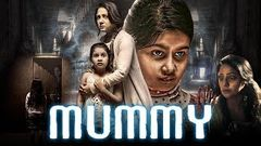 Mummy (Mummy Save Me) 2018 New Hindi Dubbed Movie | Priyanka Upendra Yuvina Parthavi