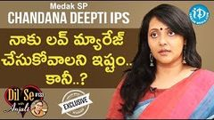 Medak SP Chandana Deepti IPS Full Interview Dil Se With Anjali 133