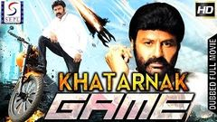 Khatarnak Game - Dubbed Hindi Movies 2017 Full Movie HD l Balkrishna Rohina Amrish Puri