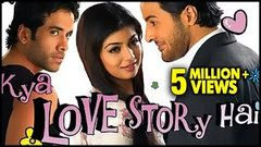 Kya Love Story Hai Full Movie | Tusshar Kapoor Ayesha Takia | Bollywood Romantic Comedy Movie