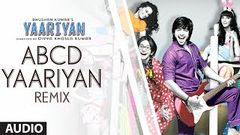 ABCD YAARIYAN (REMIX) FULL SONG (AUDIO) | YAARIYAN | HIMANSH KOHLI RAKUL PREET