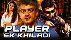 Player Ek Khiladi (Arrambam) Hindi Dubbed Full Movie | Ajith Kumar Arya Nayanthara