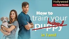 How to Train Your Husband (2020) Hollywood Movie in Tamil
