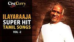 Ilayaraaja 50 Super Hit Tamil Songs | Video Jukebox | Vol - 2