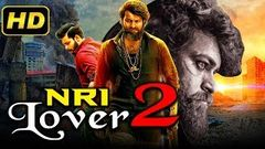 NRI Lover 2 (2019) Telugu Hindi Dubbed Full Movie | Varun Tej, Sai Pallavi