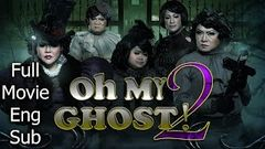 Full Thai Movie : OH MY GHOST 2 [English Subtitle] Thai Comedy