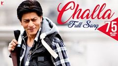 Challa - Full Song - Jab Tak Hai Jaan - Shahrukh Khan