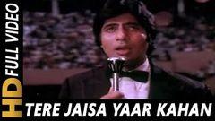 Yaarana 1981 Hindi Bollywood Movie Song-Tere Jaisa Yaar Kahan-Kishore Kumar