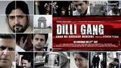DILLI GANG | Theatrical Trailer | First Look