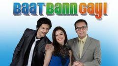 Bollywood Comedy Movies 2017 | Baat Bann Gayi Hindi Full Movie | Ali Fazal, Gulshan Grover