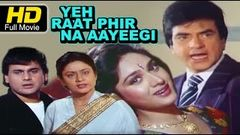 Yeh Raat Phir Na Aayegi | Bollywood Horror Thriller Hindi Move | Jeetendra Meenakshi Sheshadri