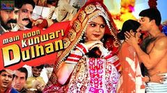 Main Hoon Kuwari Dulhan - Full Length Hindi Movie