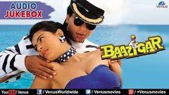 Baazigar Full Songs Jukebox | Shahrukh khan Kajol Shilpa Shetty |