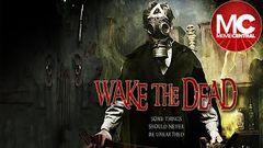 Wake The Dead   2017 Horror   Full Movie