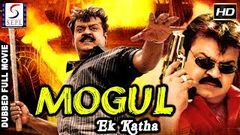 Mogul Ek Katha - Dubbed Hindi Movies 2017 Full Movie HD l Vijayakanth Flora Laya