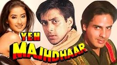Yeh Majhdhaar (1996) Full Hindi Movie | Salman Khan Manisha Koirala Rahul Roy