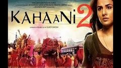 KAHAANI 2 ! FULL MOVIE ! BOLLYWOOD MOVIE ! OFFICIAL !! KAHANI 2 ! Kahaani 2 Full Movie