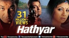 Hathyar Full Hindi Movie | Sanjay Dutt | Shilpa Shetty | Namrata Shirodkar | Sachin Khedekar