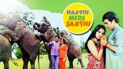 Haathi Mere Saathi old hindi full movie