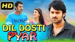 Dil Dosti Pyar (2018) Telugu Hindi Dubbed Movie | Prabhas Kajal Aggarwal Shraddha Das