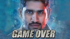 Game Over 2 (2018) Telugu Film Dubbed Into Hindi Full Movie | Naga Chaitanya