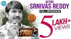 Actor Srinivas Reddy Exclusive Interview Frankly With TNR 43 | Talking Movies With iDream 239
