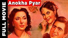 Anokha Pyar (1948) Hindi Full Movie   Dilip Kumar Movies   Nargis Movies