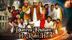 Duniya Khatam Ho Rahi Hai | Latest Hindi Movie 2019 Full Movie | Natural Disaster Hindi Movie
