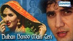 Dulhan Banu Main Teri - Faraaz Khan & Deepti Bhatnagar - Bollywood Full Length Movies - HQ