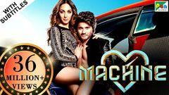 Machine Full Movie (HD) | Latest Bollywood Movies | Mustafa Burmawala Kiara Advani