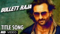 Bullett Raja Title Video Song | Saif Ali Khan Jimmy Shergill Sonakshi Sinha