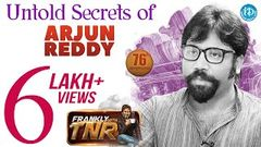 Untold Secrets Of Arjun Reddy - Director Sandeep Reddy Full Interview | Frankly With TNR 76 498
