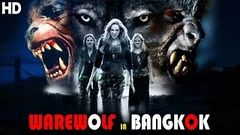 Werewolf in Bangkok   2018 New Release Hollywood Movies   Hollywood Hindi Dubbed Action Movie