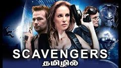 Scavengers Tamil Dubbed Hollywood Movies Full Movie HD Tamil Full Movies 2019 Tamil Action Movies