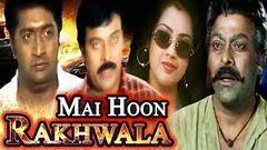 Main Hoon Rakhwala