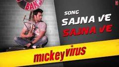 Sajna Ve Sajna Full Song Mickey Virus | Latest Hindi Movie 2013