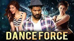 Dance Force (2019) New Released Full Hindi Dubbed Movie   Prabhu Deva, Nikki, Adah Sharma