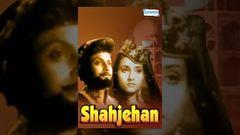Shahjehan 1946 Hindi Full Movie I Rehman K L Saigal I Classic Hindi Movie