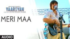 MERI MAA FULL SONG (AUDIO) | YAARIYAN | HIMANSH KOHLI RAKUL PREET
