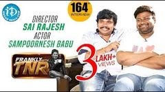 Actor Sampoornesh Babu & Director Sai Rajesh Full Interview Frankly With TNR 164