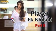 "Arrambam ""Player Ek Khiladi"" ᴴᴰ Full Hindi Movie Part 2"